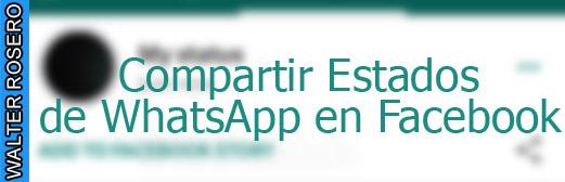 Nueva función de WhatsApp que permitirá compartir Estados en Facebook